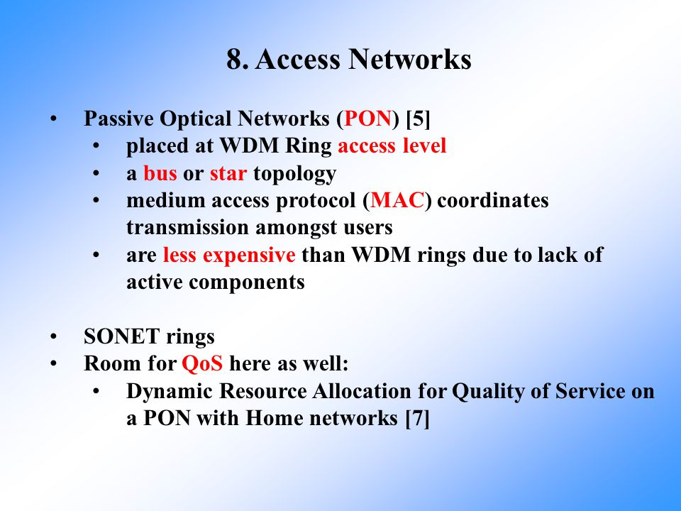 8. Access Networks Passive Optical Networks (PON) [5]